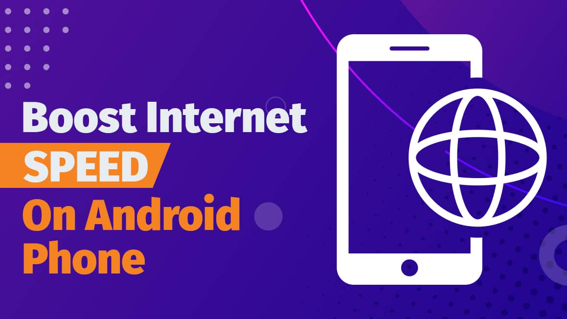 how to boost internet speed on android phone